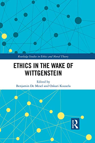 Ethics in the Wake of Wittgenstein (Routledge Studies in Ethics and Moral Theory) (English Edition)