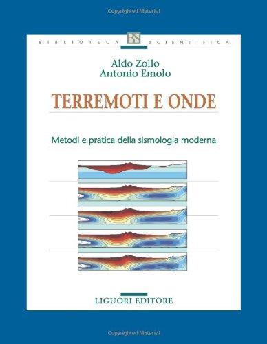 Terremoti e onde. Metodi e pratica della sismologia moderna
