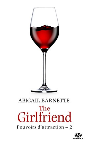 The Girlfriend: Pouvoirs d'attraction, T2