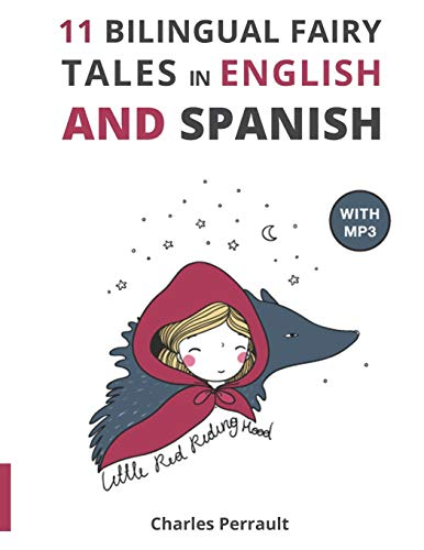 11 Bilingual Fairy Tales in Spanish and English: Improve your Spanish or English reading and listening comprehension skills (Spanish - English for Kids)