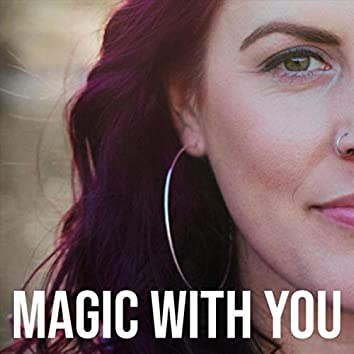 Magic with You