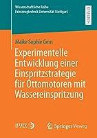 Experimentelle Entwicklung einer Einspritzstrategie fuer Ottomotoren mit Wassereinspritzung (Wissenschaftliche Reihe Fahrzeugtechnik Universitaet Stuttgart)