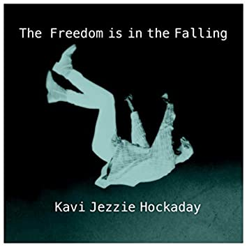 The Freedom Is in the Falling