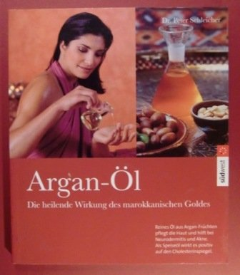 Argan-Öl: Die heilende Wirkung des marokkanischen Goldes.