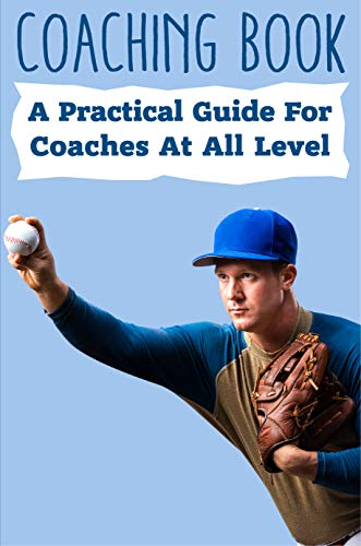 Coaching Book A Practical Guide For Coaches At All Level: Catching A Throw (English Edition)