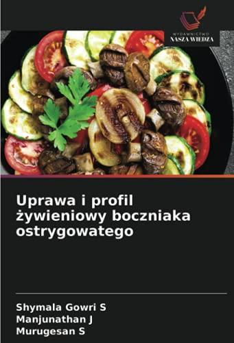 Uprawa i profil zywieniowy boczniaka ostrygowatego