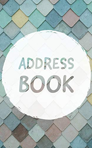 Address Book: 8 x 5 Inches Classic Address Book Alphabetical Organizer Journal Notebook For Recording Contact Name, Address, Phone and Fax Numbers, Emails, and Notes (Volume 6)