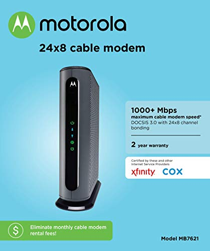 """Motorola 24x8 Cable Modem, Model MB7621, DOCSIS 3.0. Approved by Comcast Xfinity, Cox, Charter Spectrum, Time Warner… 2 Model MB7621 is recommended for actual cable Internet service speeds up to 650 Mbps. Wirecutter rates this """"the best modem for most people."""" A Full-Band Capture Digital Tuner ensures faster, more reliable Internet. This cable modem's 1 Gigabit Ethernet port connects to a WiFi router, computer, HDTV, game station, or streaming video device. Great for use with Whole Home WiFi or Mesh networks like eero, Google WiFi, and Orbi. (This cable modem does not have a built-in wireless router or telephone call capability. The Motorola MG7315, MG7540, MG7550, and MG7700 have a built-in wireless router.) Requires cable Internet service.Approved by and for use with Comcast Xfinity and Xfinity X1, Cox, Charter Spectrum, Time Warner Cable, BrightHouse, CableOne, SuddenLink, RCN, and other cable service providers. Eliminate cable modem rental fees up to 156 dollars per year. (Savings are shown for Xfinity and vary by cable service provider. No cable modem is compatible with fiber optic, DSL, or satellite services from Verizon, AT&T, CenturyLink, Frontier, and others. Model MB7621 has no phone jack.)"""