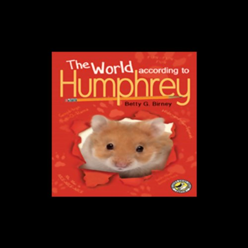 The World According to Humphrey by Betty Birney - You can learn a lot about life by observing another species. That's what Humphrey the hamster was told....