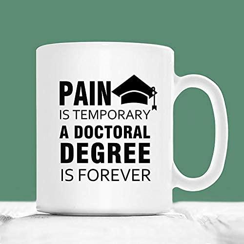 N\A PHD graduación Regalo, El Dolor es Temporal Un Doctorado es para Siempre, PHD Taza, un Regalo de graduación de Doctorado, Doctorado Taza Estudiante, PHD Regalo