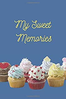My Sweet Memories: Journal, Diary, Motivational Notebook (110 Pages, Blank, 6 x 9)