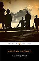 A Grain of Wheat (Penguin African Writers Series)
