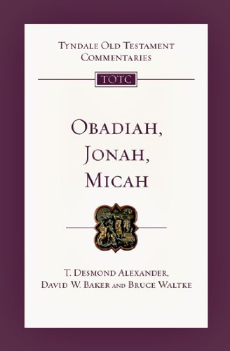 Obadiah, Jonah and Micah (Tyndale Old Testament Commentaries) by T. Desmond Alexander (2009-11-19)