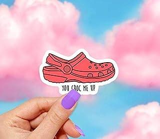 You Croc Me Up Sticker