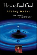 How to Find God: Living Water Forthose Who Thirst