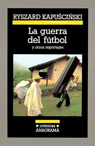 La guerra del fútbol: 24 (Crónicas)