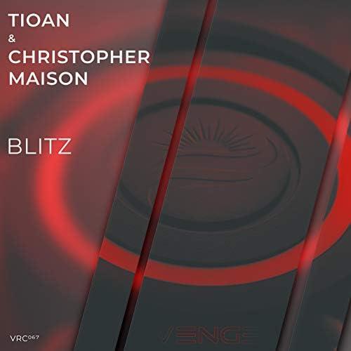 Tioan & Christopher Maison