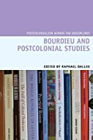 Bourdieu and Postcolonial Studies (Postcolonialism Across the Disciplines Lup)