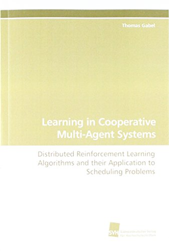 Learning in Cooperative Multi-Agent Systems: Distributed Reinforcement Learning Algorithms and their Application to Scheduling Problems