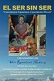 El Ser Sin Ser: Conversaciones Con Shri Ramakant Maharaj