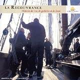 La Recouvrance : Histoire de mer, de goélettes et de Brest