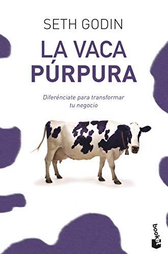 La vaca púrpura: Diferénciate para transformar tu negocio...