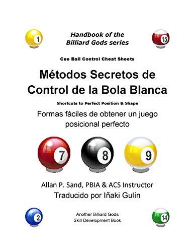 Metodos Secretos de Control de la Bola Blanca: Formas fáciles de obtener...