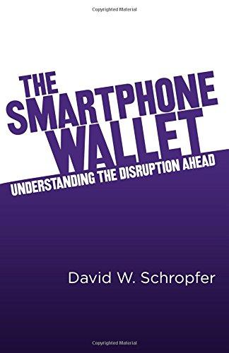 The SmartPhone Wallet: Understanding the Disruption Ahead