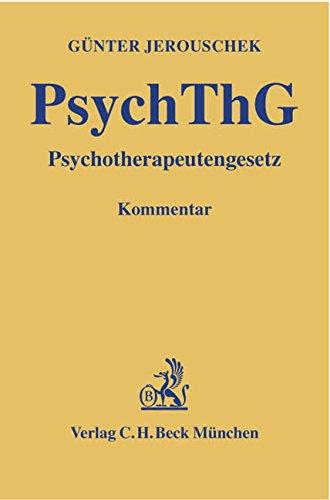 PsychThG: Psychotherapeutengesetz: Gesetz über die Berufe des Psychologischen Psychotherapeuten und des Kinder- und Jugendlichenpsychotherapeuten, zur ... und anderer Gesetze - Rechtsstand: März 2003