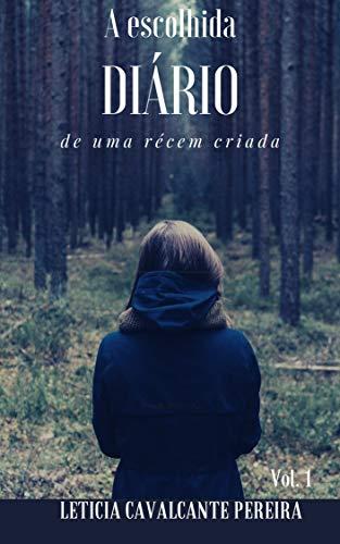 Diário de uma recém criada: A escolhida (Portuguese Edition)