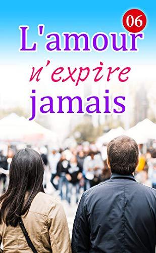 Couverture du livre L'amour n'expire jamais 6: La jalousie des femmes