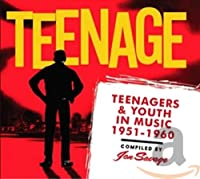 TEENAGE; TEENAGERS & YOUTH IN MUSIC 1951-1960