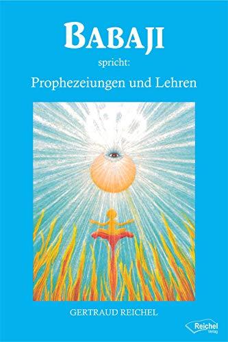 Babaji spricht: Prophezeiungen und Lehren
