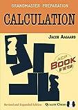 Aagaard, G: Calculation (Grandmaster Preparation) - Grandmaster Jacob Aagaard