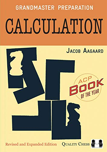 Aagaard, G: Calculation (Grandmaster Preparation)
