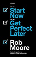 Start Now, Get Perfect Later