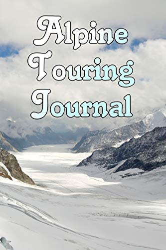 Alpine Touring Journal: 6'x9' Ruled notebook for...