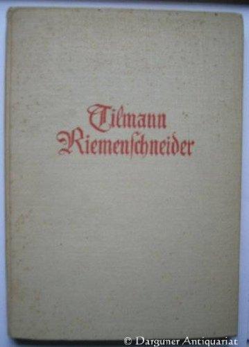 Tilmann Riemenschneider - Ein Gedenkbuch