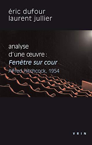 Fenêtre sur cour (A. Hitchcock, 1954): Analyse d'une uvre