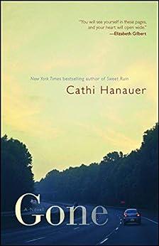 Gone: A Novel by [Cathi Hanauer]