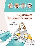 L'ajustement de patrons de couture - Toutes morphologies.
