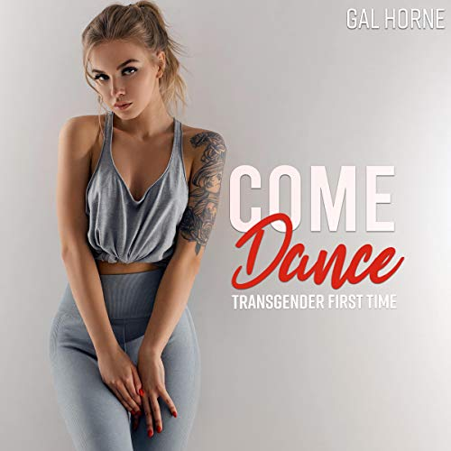 Come Dance: Transgender First Time Titelbild