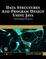Data Structures and Program Design Using Java: A Self-Teaching Introduction Front Cover