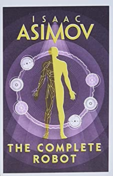 Paperback The Complete Robot [Paperback] [Jan 01, 2018] ISAAC ASIMOV Book