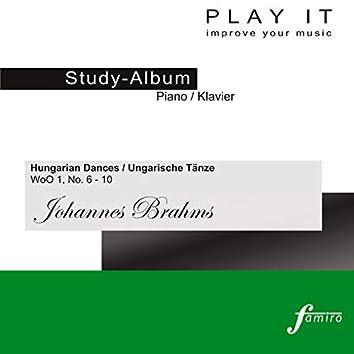 "Play It - Study Album - Piano / Klavier; Johannes Brahms: ""Hungarian Dances / Ungarische Tänze"", WoO 1, No. 6-10 (Piano four Hands / Klavier vierhändig - Primo = Album 1 - Secondo = Album 2)"