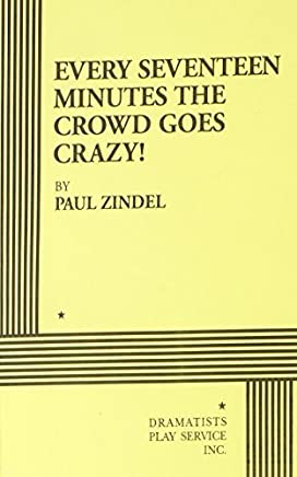 Every Seventeen Minutes the Crowd Goes Crazy! by Paul Zindel (2000) Paperback