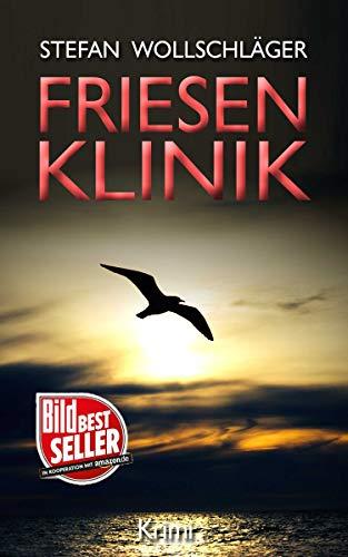 Friesenklinik: Ostfriesen-Krimi (Diederike Dirks ermittelt 2)