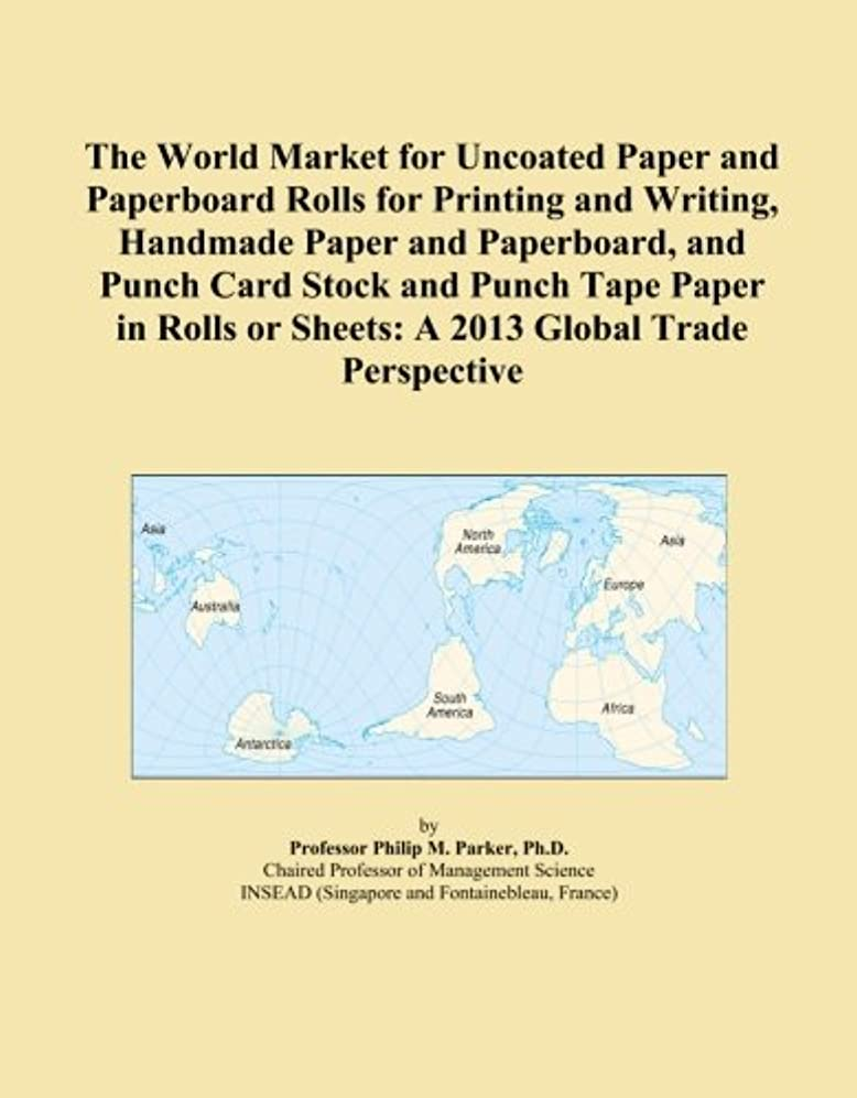 再び瞳マネージャーThe World Market for Uncoated Paper and Paperboard Rolls for Printing and Writing, Handmade Paper and Paperboard, and Punch Card Stock and Punch Tape Paper in Rolls or Sheets: A 2013 Global Trade Perspective