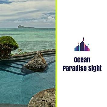 Ocean Paradise Sight