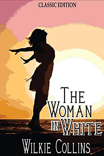 The Woman in White: with original illustrations (English Edition)